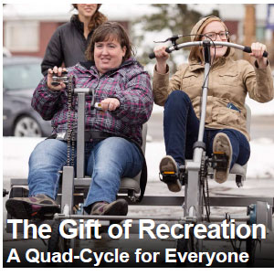 The Gift of Recreation - A Quad-Cycle for Everyone